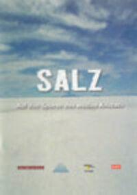 Bild Salz - Auf den Spuren des weissen Kristalls