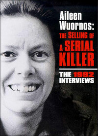 image Aileen Wuornos: The Selling of a Serial Killer