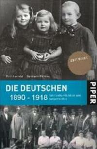 Bild Die Deutschen 1890 bis 1918 - Kaiser, Krieger und Genossen