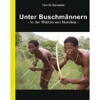 Bild Unter Buschmännern - In der Wildnis von Namibia