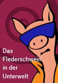 Bild Das Flederschwein in der Unterwelt