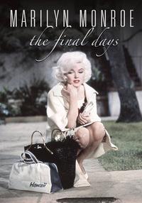 Bild Marilyn Monroe - The Final Days