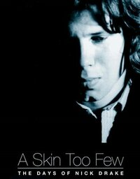 Bild A Skin Too Few: The Days of Nick Drake