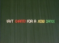 Bild Last Chants for a Slow Dance