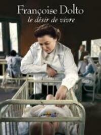 Bild Françoise Dolto, le désir de vivre