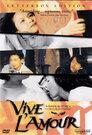 Vive l'Amour - Es lebe die Liebe