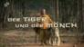 Der Tiger und der Mönch