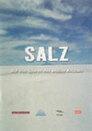 Salz - Auf den Spuren des weißen Kristalls
