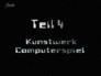 Kunstwerk Computerspiel