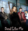 Dead Like Me – So gut wie tot