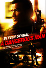 Steven Seagal: A Dangerous Man