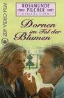 Rosamunde Pilcher: Dornen im Tal der Blumen