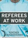 Referees at Work - Geheime Einblicke hinter die Kulissen der weltbesten Schiedsrichter