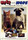 Miez und Mops - Zwei tierische Freunde