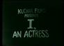 I, an Actress