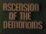 Ascension of the Demonoids
