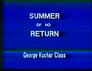 Summer of No Return