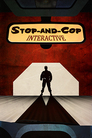 Stop-and-Cop Interactive