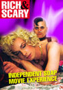 Rich and Scary: Independent Soap Movie Experience