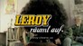 Leroy räumt auf
