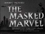 The Masked Marvel > The Man Behind the Mask