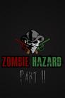 Zombie Hazard Part 2