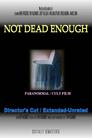 Not Dead Enough, Director's Cut