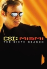 CSI: Miami > Season 6